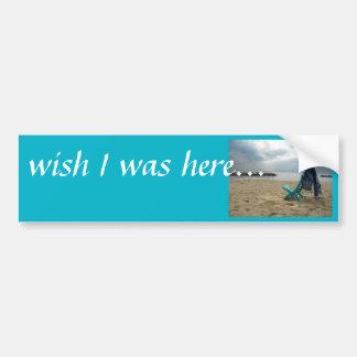 wish I was here Bumper Sticker