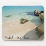 Wish I was here......... Mousepads