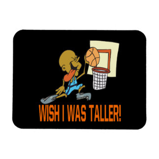 Wish I Was Taller Magnet