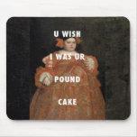 Wish I Was Your Poundcake Mousepad