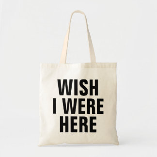 Wish I Were Here Tote Bag