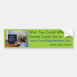 Wish You Could Afford Dental Care? Car Bumper Sticker
