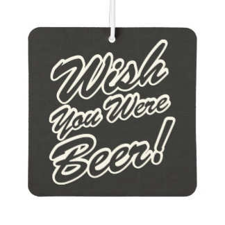 Wish You Were Beer! Air Freshener