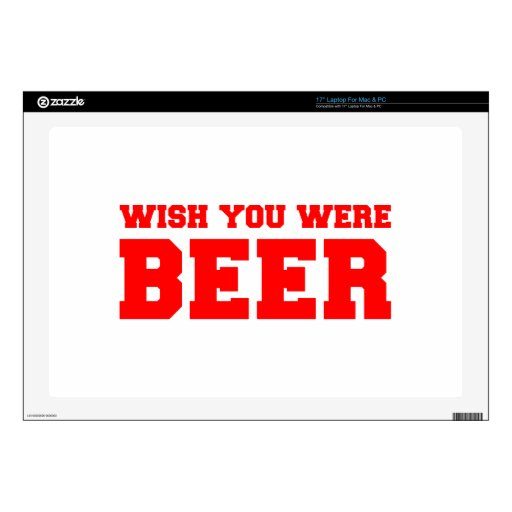 """wish-you-were-beer-fresh-red.png 17"""" laptop skins"""