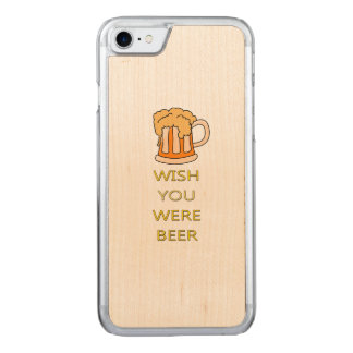 Wish you were beer funny design carved iPhone 7 case
