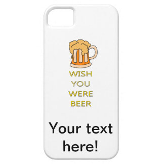 Wish you were beer funny design iPhone SE/5/5s case