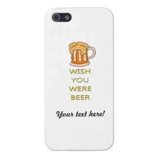 Wish you were beer funny design iPhone SE/5/5s cover