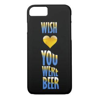 Wish You Were Beer iPhone 7 Case