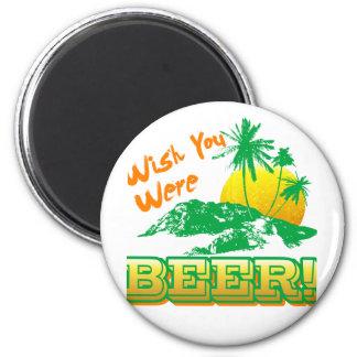 Wish you Were Beer Fridge Magnet