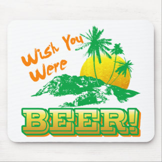 Wish you Were Beer Mouse Mats