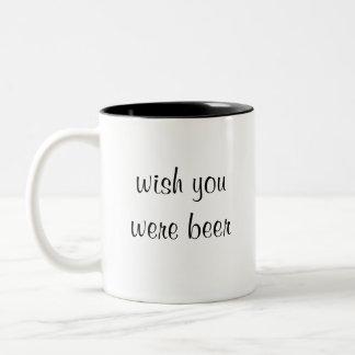 wish you were beer Two-Tone coffee mug