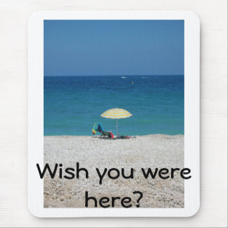 Wish you were here? mouse pad