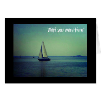 Wish you were here - Sailing boat on lake Card