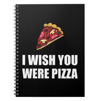 Wish You Were Pizza Spiral Note Book