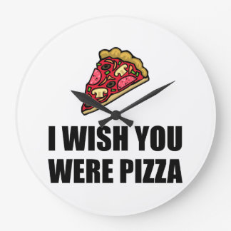 Wish You Were Pizza Wall Clocks
