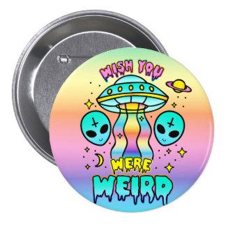 Wish You Were Weird - Aliens 3 Inch Round Button