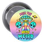 Wish You Were Weird - Aliens Button