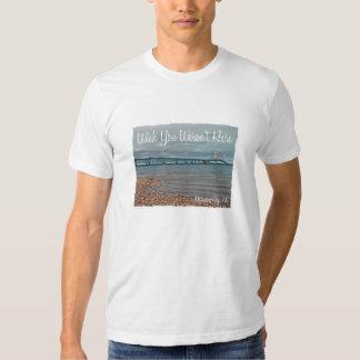 Wish You Weren't Here Mackinaw City, MI T-Shirt