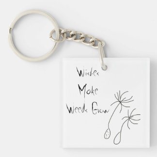 Wishes Make Weeds Grow Single-Sided Square Acrylic Keychain