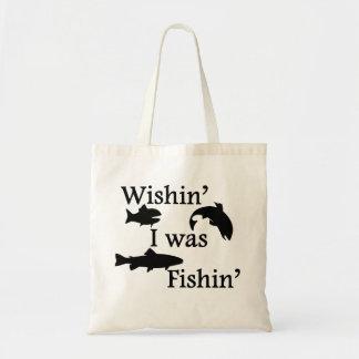 Wishin I era Fishin Bolsas De Mano