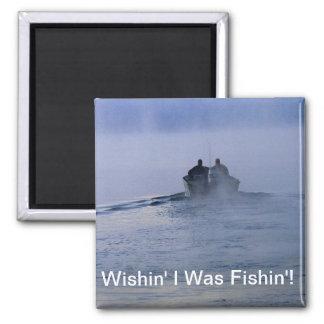 Wishin I era Fishin Imán Cuadrado