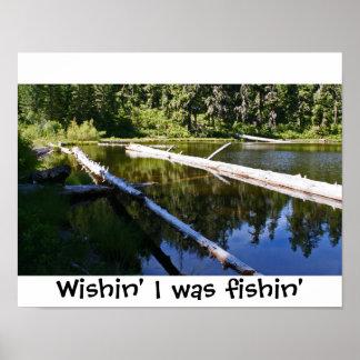 Wishin I was fishin' poster