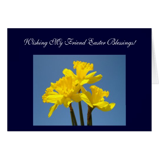 Wishing My Friend Easter Blessings! Cards Daffodil