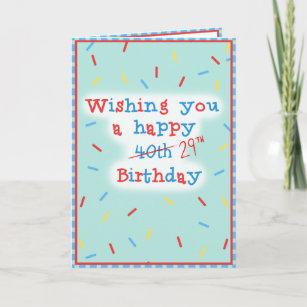 Wishing You A Happy 40th 29th Birthday Card