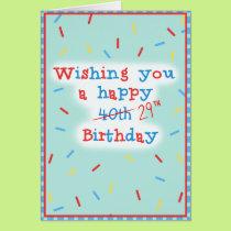 Wishing you a happy 40th... 29th Birthday Card