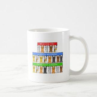 Wishing you a speedy recovery from foot surgery. coffee mug