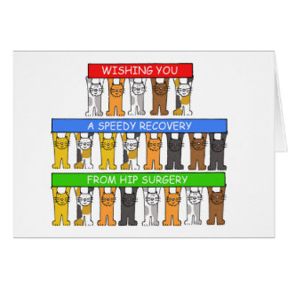 Wishing you a speedy recovery from hip surgery. card