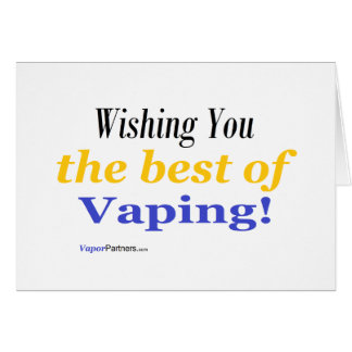 Wishing You the Best of Vaping Card