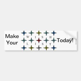 ¡Wishlist, hace el suyo hoy! Pegatina Para Auto