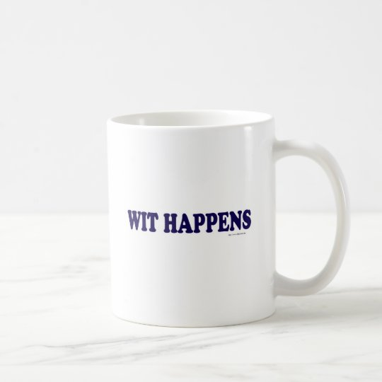 Wit Happens Coffee Mug