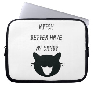 Witch Better Have My Candy Computer Sleeve