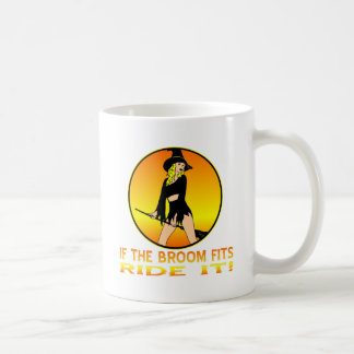 Witch If The Broom Fits Ride It Coffee Mug
