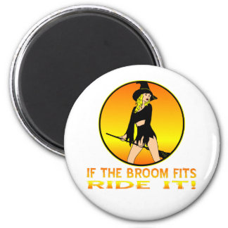 Witch If The Broom Fits Ride It Magnet