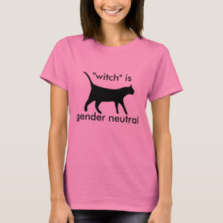 """""""witch"""" is gender neutral - pink T-Shirt"""