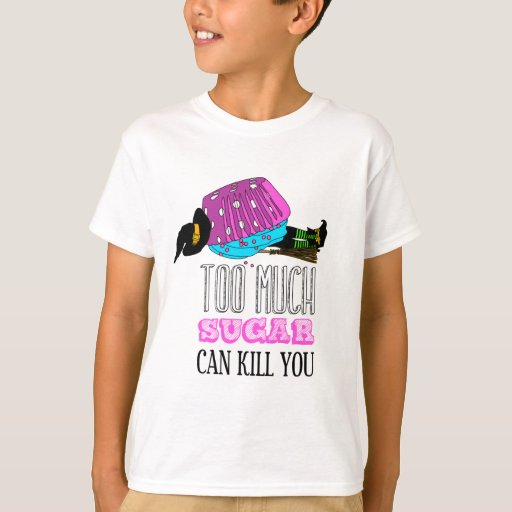 Witch killed by a cupcake. Too much sugar can kill Playeras