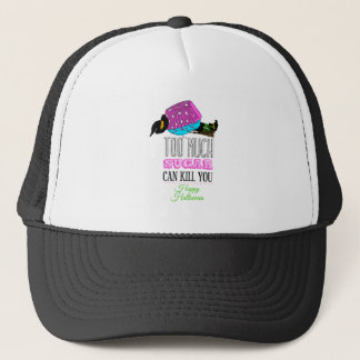 Witch killed by to cupcake - Too much to sugar dog Trucker Hat