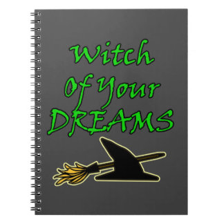Witch Of Your Dreams Notebook