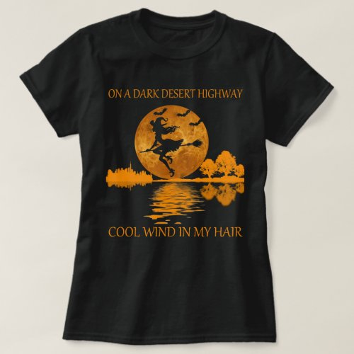 witch on a dark desert highway funny halloween T_Shirt