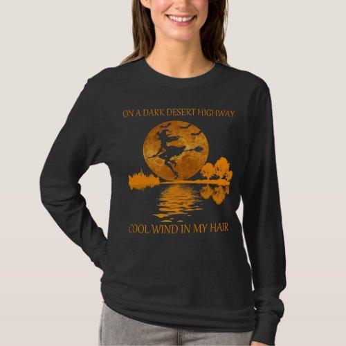 witch on a dark desert highway funny halloween T T_Shirt