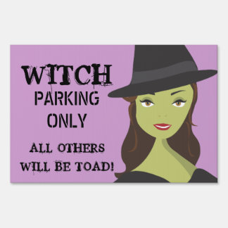 Witch Parking Only All Others Toad Yard Sign