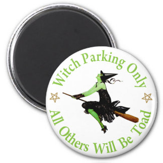 Witch Parking Only - All Others Will Be Toad! 2 Inch Round Magnet