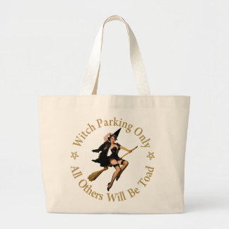 Witch Parking Only - All Others Will Be Toad! Canvas Bag