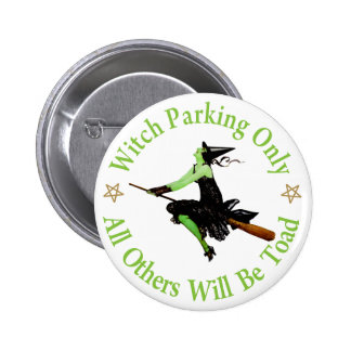 Witch Parking Only - All Others Will Be Toad! Button