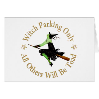Witch Parking Only  - All Others Will Be Toad! Card