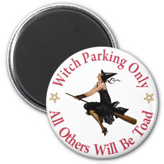 Witch Parking Only - All Others will Be Toad! Magnet