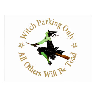 Witch Parking Only  - All Others Will Be Toad! Postcard